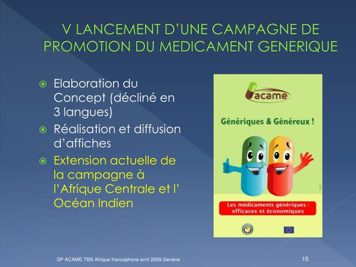 V LANCEMENT D'UNE CAMPAGNE DE PROMOTION DU MEDICAMENT GENERIQUE
