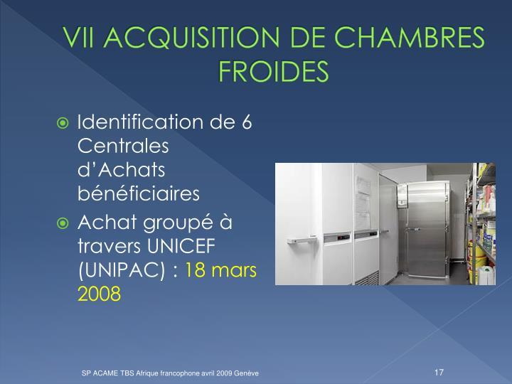 VII ACQUISITION DE CHAMBRES FROIDES