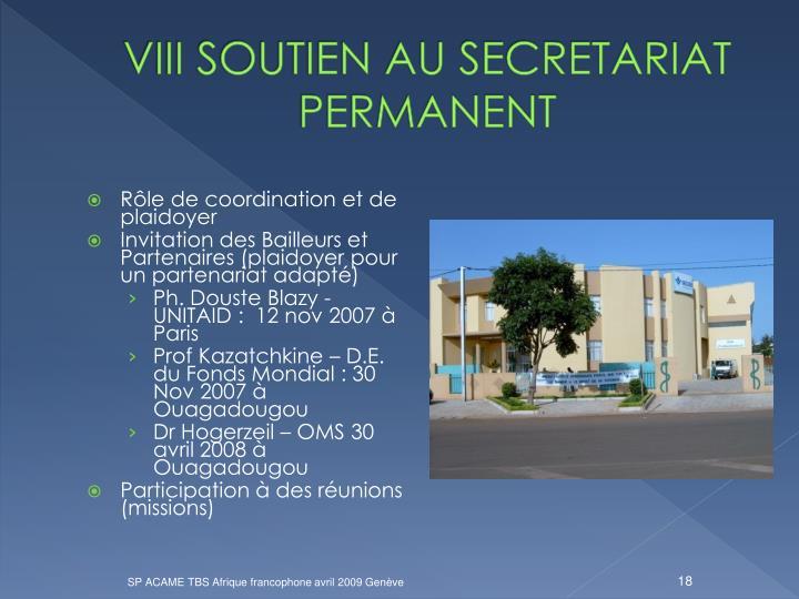 VIII SOUTIEN AU SECRETARIAT PERMANENT