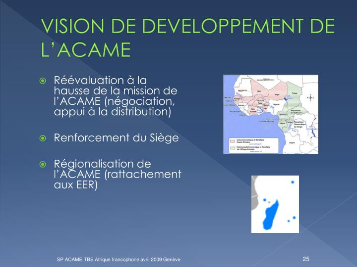 VISION DE DEVELOPPEMENT DE L'ACAME