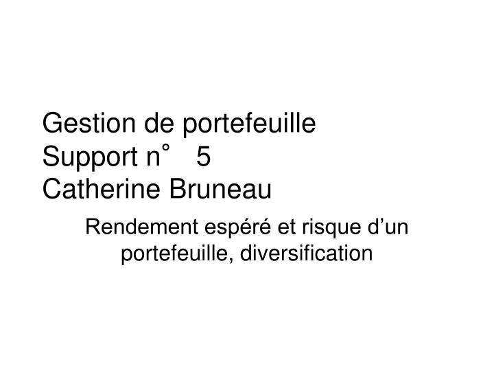 Gestion de portefeuille support n 5 catherine bruneau