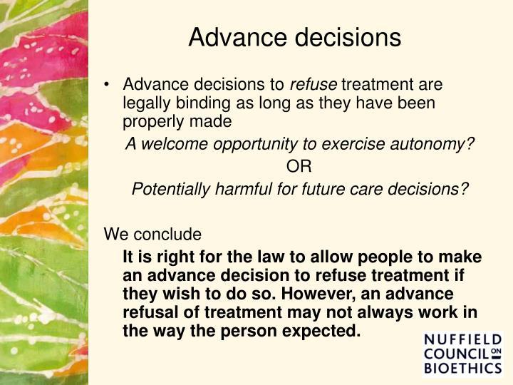 Advance decisions