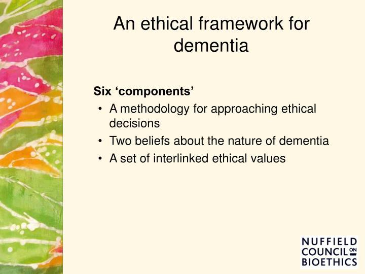 An ethical framework for dementia