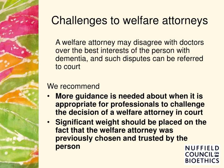 Challenges to welfare attorneys