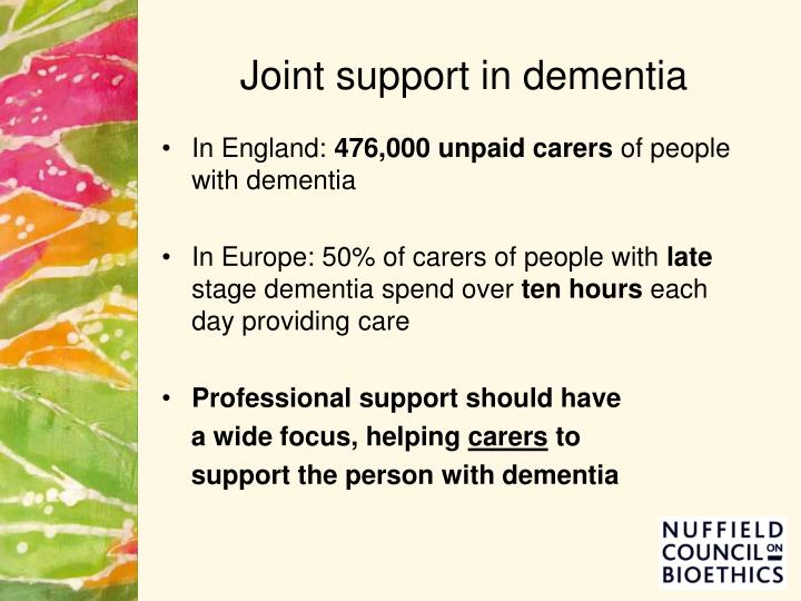 Joint support in dementia