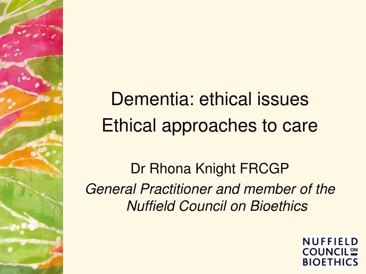 Dementia: ethical issues