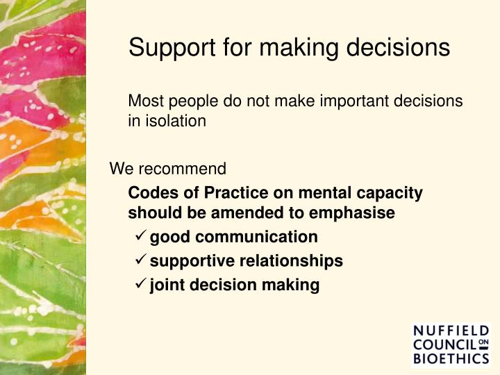 Support for making decisions