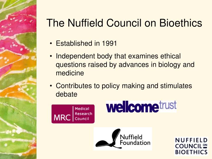 The nuffield council on bioethics