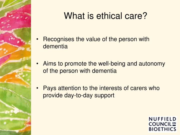 What is ethical care?