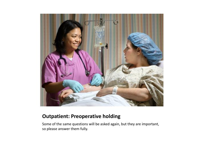 Outpatient: Preoperative holding