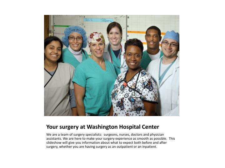 Your surgery at Washington Hospital Center
