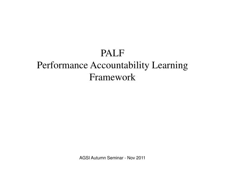 Palf performance accountability learning framework