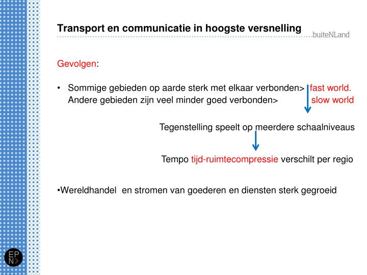 Transport en communicatie in hoogste versnelling