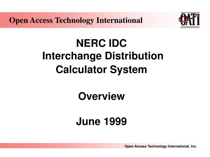 Nerc idc interchange distribution calculator system overview june 1999