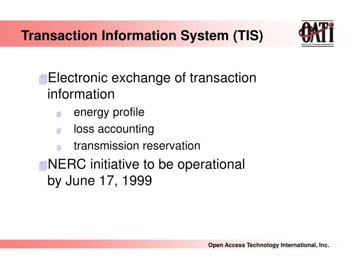 Transaction Information System (TIS)