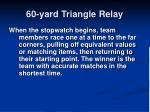 60 yard triangle relay1