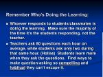 remember who s doing the learning