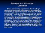 sponges and warm ups definition