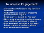to increase engagement