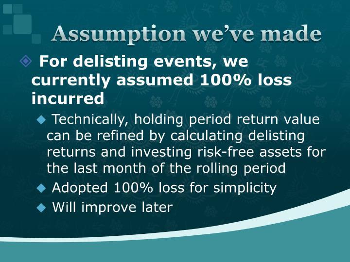 Assumption we've made