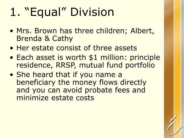 "1. ""Equal"" Division"