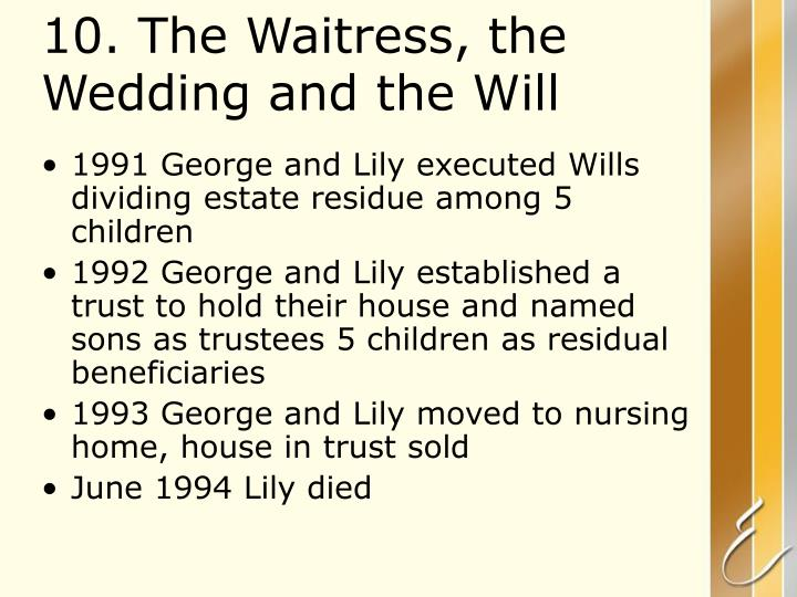 10. The Waitress, the Wedding and the Will