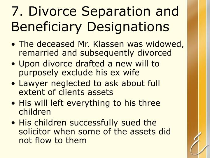 7. Divorce Separation and Beneficiary Designations