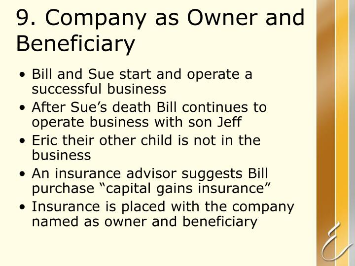 9. Company as Owner and Beneficiary