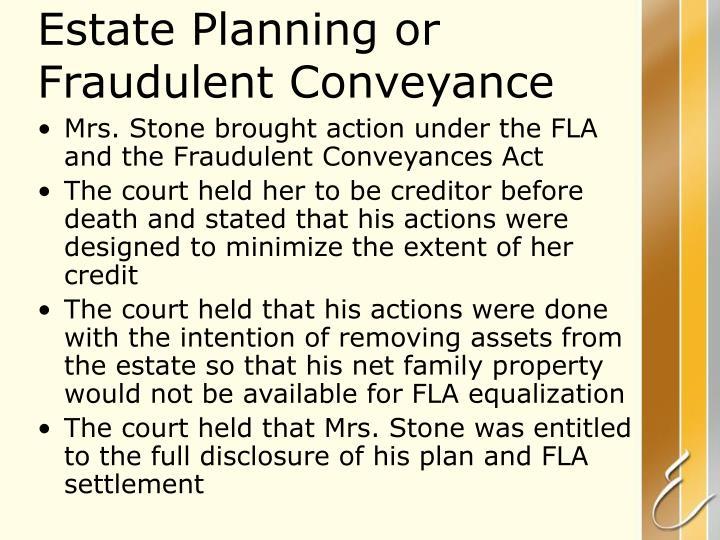 Estate Planning or Fraudulent Conveyance