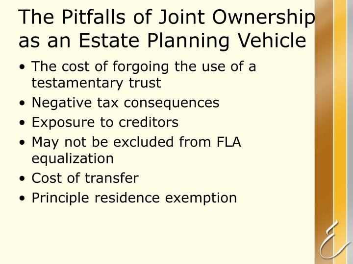 The Pitfalls of Joint Ownership as an Estate Planning Vehicle