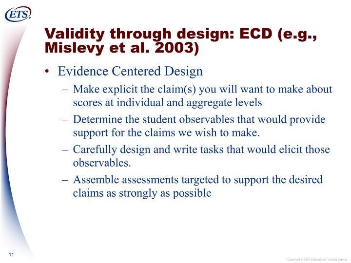 Validity through design: ECD (e.g., Mislevy et al. 2003)