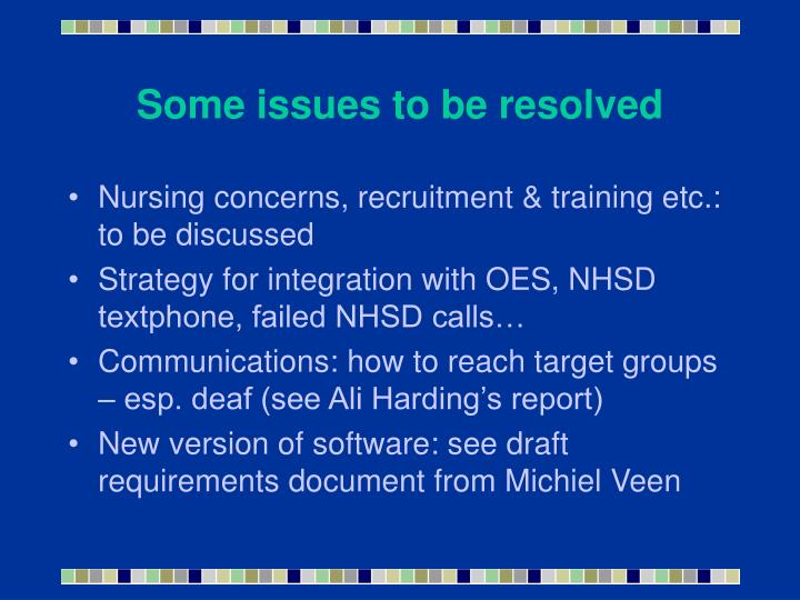 Some issues to be resolved