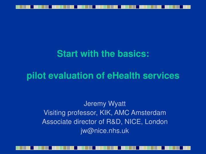 Start with the basics pilot evaluation of ehealth services