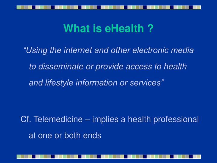What is eHealth ?