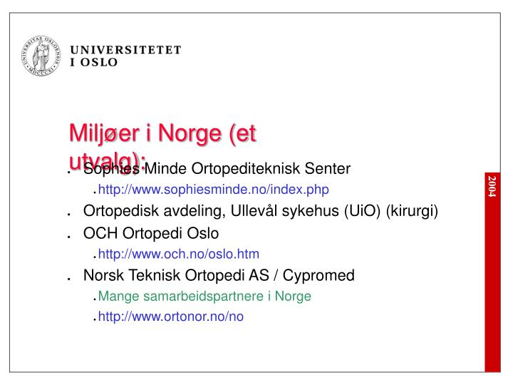 Miljøer i Norge (et utvalg):