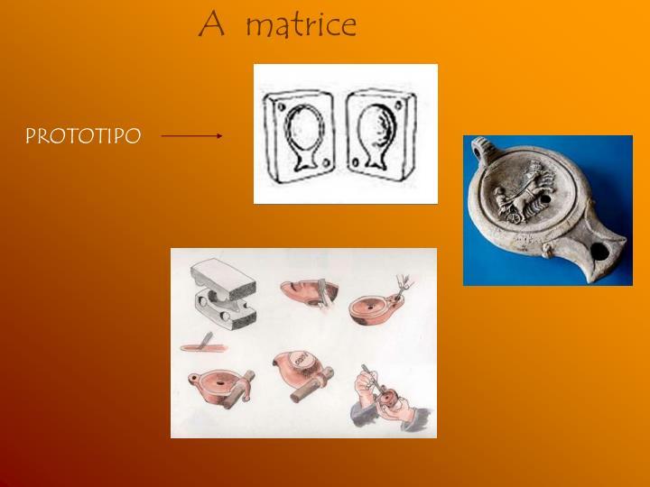 A  matrice