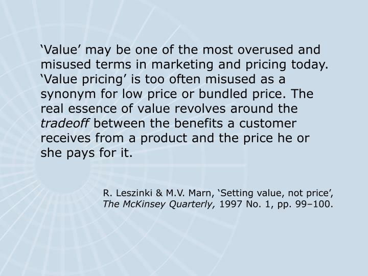 'Value' may be one of the most overused and misused terms in marketing and pricing today. 'Val...