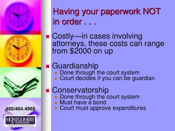 Having your paperwork NOT in order . . .