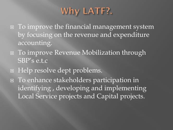 Why LATF?.