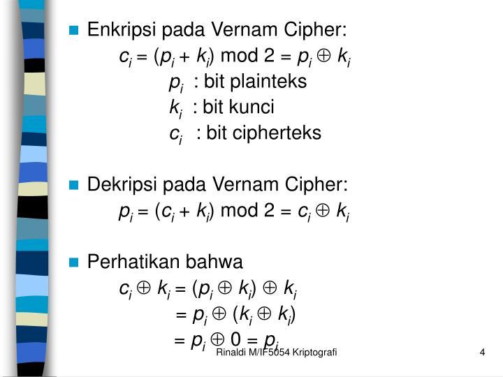 Enkripsi pada Vernam Cipher: