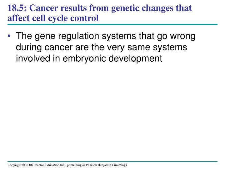 18.5: Cancer results from genetic changes that affect cell cycle control