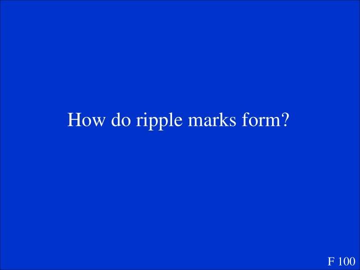 How do ripple marks form?