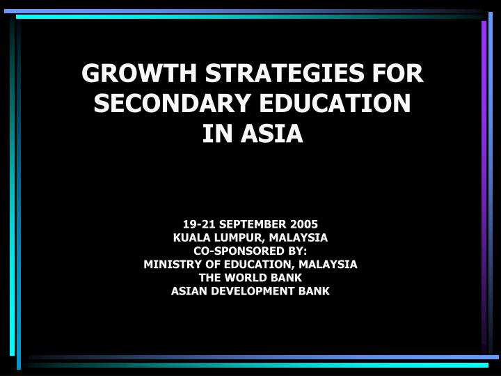 GROWTH STRATEGIES FOR SECONDARY EDUCATION
