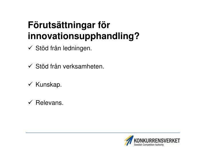 Förutsättningar för innovationsupphandling?