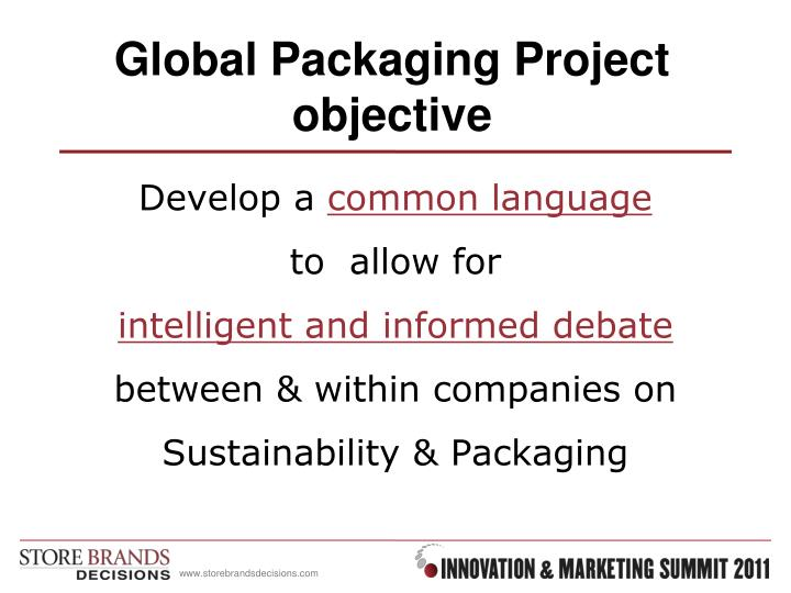 Global Packaging Project objective