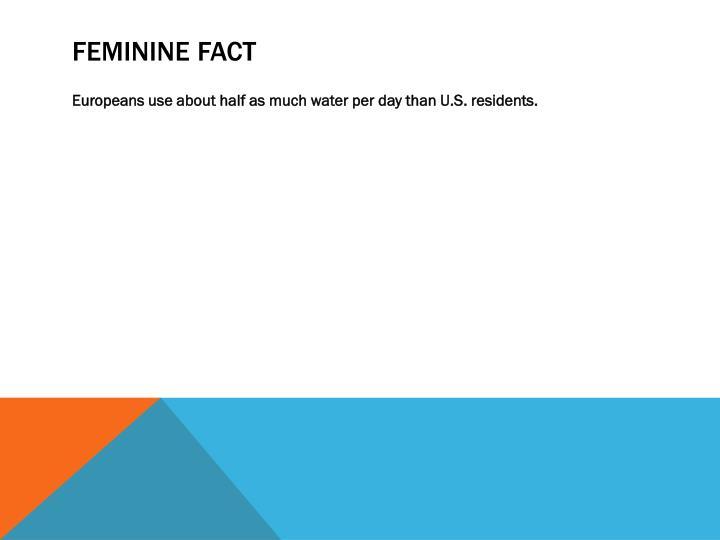 FEMININE FACT