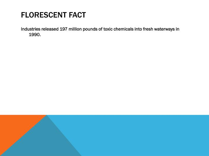 FLORESCENT FACT