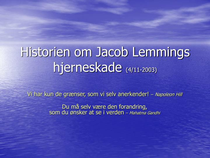 Historien om jacob lemmings hjerneskade 4 11 2003