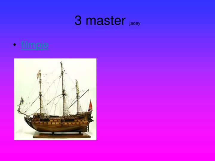3 master