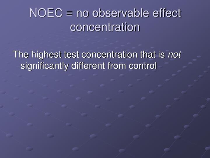 NOEC = no observable effect concentration
